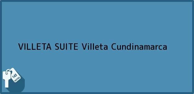 Teléfono, Dirección y otros datos de contacto para VILLETA SUITE, Villeta, Cundinamarca, Colombia