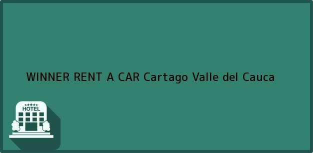 Teléfono, Dirección y otros datos de contacto para WINNER RENT A CAR, Cartago, Valle del Cauca, Colombia