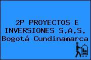 2P PROYECTOS E INVERSIONES S.A.S. Bogotá Cundinamarca