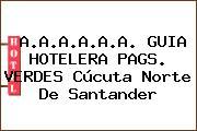 A.A.A.A.A.A. GUIA HOTELERA PAGS. VERDES Cúcuta Norte De Santander