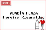 ABADÍA PLAZA Pereira Risaralda
