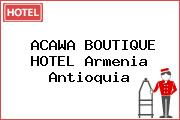 ACAWA BOUTIQUE HOTEL Armenia Antioquia