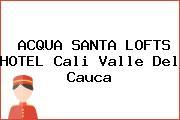 ACQUA SANTA LOFTS HOTEL Cali Valle Del Cauca