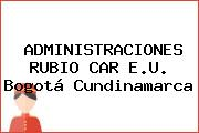 ADMINISTRACIONES RUBIO CAR E.U. Bogotá Cundinamarca