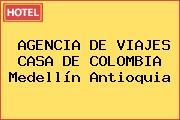 AGENCIA DE VIAJES CASA DE COLOMBIA Medellín Antioquia