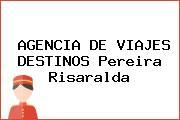 AGENCIA DE VIAJES DESTINOS Pereira Risaralda
