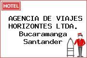 AGENCIA DE VIAJES HORIZONTES LTDA. Bucaramanga Santander