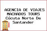 AGENCIA DE VIAJES MACHADOS TOURS Cúcuta Norte De Santander