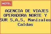 AGENCIA DE VIAJES OPERADORA NORTE Y SUR S.A.S. Manizales Caldas