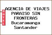 AGENCIA DE VIAJES PARAISO SIN FRONTERAS Bucaramanga Santander