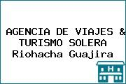 AGENCIA DE VIAJES & TURISMO SOLERA Riohacha Guajira