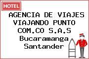 AGENCIA DE VIAJES VIAJANDO PUNTO COM.CO S.A.S Bucaramanga Santander