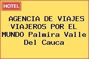 AGENCIA DE VIAJES VIAJEROS POR EL MUNDO Palmira Valle Del Cauca