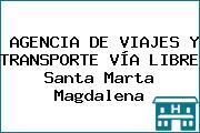AGENCIA DE VIAJES Y TRANSPORTE VÍA LIBRE Santa Marta Magdalena