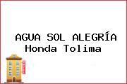 AGUA SOL ALEGRÍA Honda Tolima
