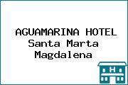 AGUAMARINA HOTEL Santa Marta Magdalena