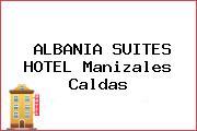 ALBANIA SUITES HOTEL Manizales Caldas