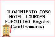 ALOJAMIENTO CASA HOTEL LOURDES EJECUTIVO Bogotá Cundinamarca