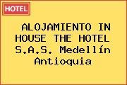 ALOJAMIENTO IN HOUSE THE HOTEL S.A.S. Medellín Antioquia