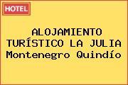 ALOJAMIENTO TURÍSTICO LA JULIA Montenegro Quindío