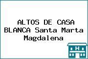 ALTOS DE CASA BLANCA Santa Marta Magdalena
