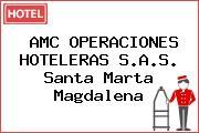 AMC OPERACIONES HOTELERAS S.A.S. Santa Marta Magdalena