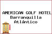 AMERICAN GOLF HOTEL Barranquilla Atlántico
