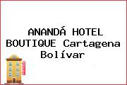 ANANDÁ HOTEL BOUTIQUE Cartagena Bolívar
