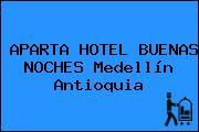 APARTA HOTEL BUENAS NOCHES Medellín Antioquia
