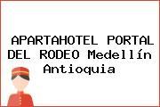 APARTAHOTEL PORTAL DEL RODEO Medellín Antioquia