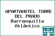 APARTAHOTEL TORRE DEL PRADO Barranquilla Atlántico