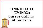 APARTAHOTEL YIVINACA Barranquilla Atlántico