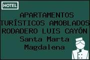APARTAMENTOS TURÍSTICOS AMOBLADOS RODADERO LUIS CAYÓN Santa Marta Magdalena