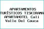 APARTAMENTOS TURÍSTICOS TISKIRAMA APARTAHOTEL Cali Valle Del Cauca