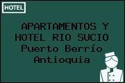 APARTAMENTOS Y HOTEL RIO SUCIO Puerto Berrío Antioquia
