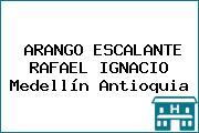ARANGO ESCALANTE RAFAEL IGNACIO Medellín Antioquia
