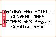 ARCOBALENO HOTEL Y CONVENCIONES CAMPESTRES Bogotá Cundinamarca