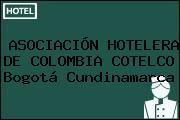 ASOCIACIÓN HOTELERA DE COLOMBIA COTELCO Bogotá Cundinamarca