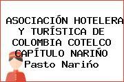 ASOCIACIÓN HOTELERA Y TURÍSTICA DE COLOMBIA COTELCO CAPÍTULO NARIÑO Pasto Nariño