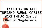 ASOCIACION RED TURISMO RURAL CARIBE ASOFINTUR Santa Marta Magdalena