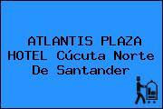 ATLANTIS PLAZA HOTEL Cúcuta Norte De Santander