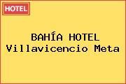 BAHÍA HOTEL Villavicencio Meta