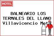 BALNEARIO LOS TERMALES DEL LLANO Villavicencio Meta