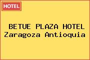 BETUE PLAZA HOTEL Zaragoza Antioquia