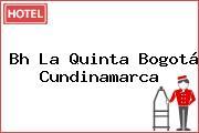 Bh La Quinta Bogotá Cundinamarca