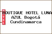 BOUTIQUE HOTEL LUNA AZUL Bogotá Cundinamarca