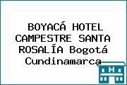 BOYACÁ HOTEL CAMPESTRE SANTA ROSALÍA Bogotá Cundinamarca