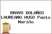 BRAVO BOLAÑOS LAUREANO HUGO Pasto Nariño