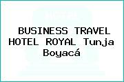 BUSINESS TRAVEL HOTEL ROYAL Tunja Boyacá