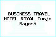 BUSINESS TRAVEL HOTEL ROYAL Tunja Boyacá